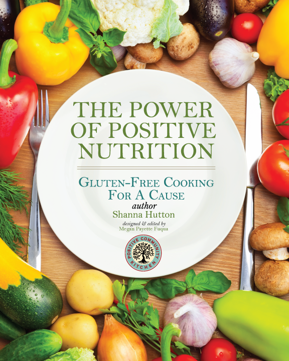 The power of positive nutrition cookbook positive community kitchen this cookbook contains recipes that we use in the positive community kitchen adhering to our food philosophy whole foods that are fresh organic forumfinder Images